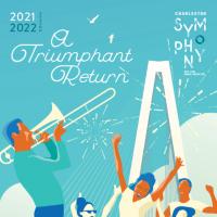 Charleston Symphony Opens Single Tickets for 2021-2022 Season: ''A Triumphant Return''