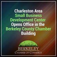 Charleston Area Small Business Development Center Opens Office in the Berkeley County Chamber Building