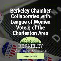 Berkeley Chamber Collaborates with League of Women Voters of the Charleston Area