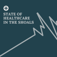 State of Healthcare in the Shoals