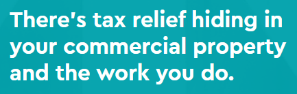 There's tax relief hiding in your commercial property and the work you do.