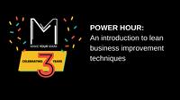 Power hour: An introduction to lean business improvement techniques