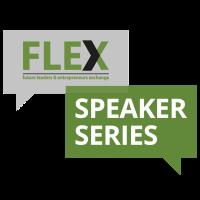 FLEX Speaker Series: Investing In Your Future