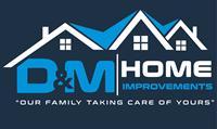 D&M Home Improvement Corp.