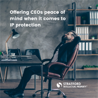 Stratford Intellectual Property Offers CEOs Peace of Mind When it Comes to IP Protection