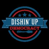 Dishin' Up Democracy