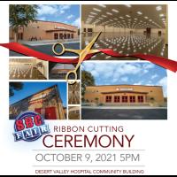 Ribbon Cutting for the SBC Fair Desert Valley Hospital Community Building