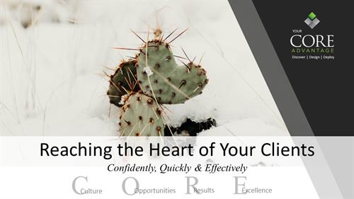 Reaching the Heart of Your Client