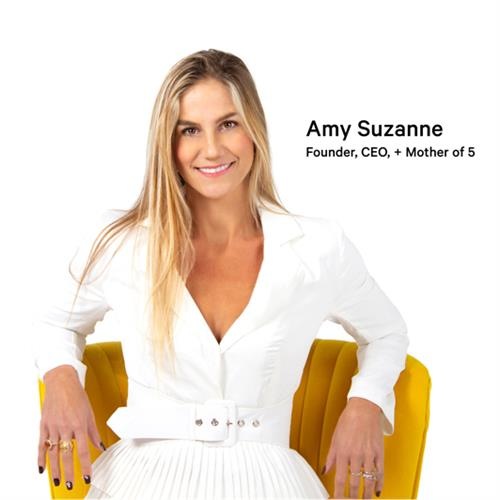 Founder, CEO, Mother of 5 - Amy Suzanne