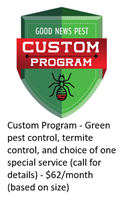 Custom program - green pest control + termite protection + choice of special service