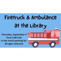 Wilson Library Fire Truck & Ambulance