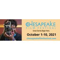 CHESAPEAKE FILM FESTIVAL is LIVE and VIRTUAL October 1-10, 2021