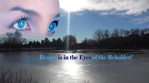 Beauty lies in the eyes of the beholder!