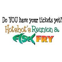 Hotshot's Reunion & Fish Fry