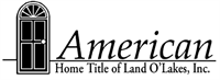 American Home Title of Land O' Lakes, Inc.