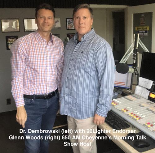 20Lighter Endorser  Glenn Woods (right) 650 AM Cheyenne's Morning Talk Show Host with Dr. Dembrowski (left)