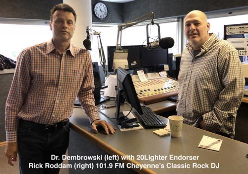 20Lighter Endorser  Rick Roddam (right) 101.9 FM Cheyenne's Classic Rock DJ with Dr. Dembrowski (left)