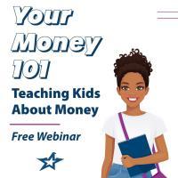 Free Webinar: Your Money 101, Teaching kids about money