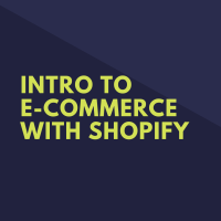 Intro to E-Commerce With Shopify