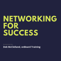 Networking for Success | Deb McClelland, onBoard Training