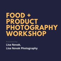Food + Product Photography Workshop | Lisa Novak