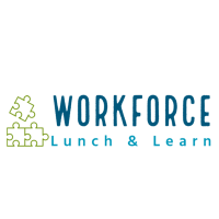 May - Workforce Collaborative Lunch & Learn