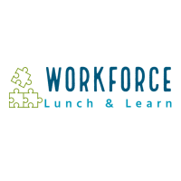 August Workforce Lunch & Learn