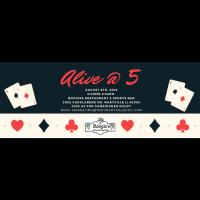 Alive @ 5