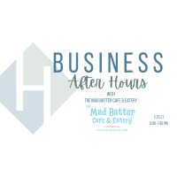 Business After Hours - The Mad Batter Cafe & Eatery