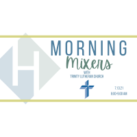 Morning Mixer: Trinity Lutheran Church