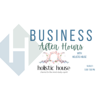 Business After Hours - Holistic House