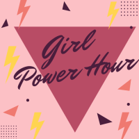 Girl Power Hour- 2nd Seating