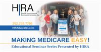 """Making Medicare Easy!"" - Educational Seminar Series Presented by HIRA"