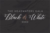 The Headwaters Gala 2020 - Black and White