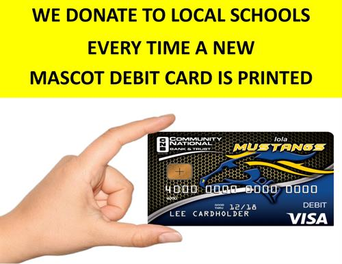WE DONATE TO LOCAL SCHOOLS EVERTIME A NEW MASCOT DEBIT CARD IS PRINTED