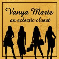 Vanya Marie - an eclectic closet