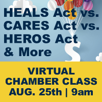 August 25th Chamber Class - HEALS Act vs. CARES Act vs. HEROS Act & More