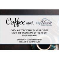 Coffee with Our House Senior Living