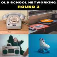 Start of Old School Networking - Round 2