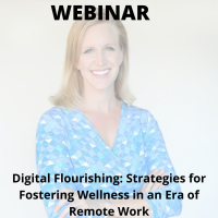 Digital Flourishing: Strategies for Fostering Wellness in an Era of Remote Wo
