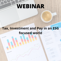 Tax, Investment and Pay in an ESG focused world