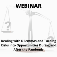 Dealing with Dilemmas and Turning Risks into Opportunities During and After the Pandemic