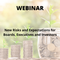 New Risks and Expectations for Boards, Executives and Investors