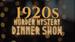 1920s Murder Mystery Dinner Show at Brandon Styles Theater