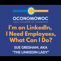 I'm on LinkedIn, I Need Employees, What Can I Do?