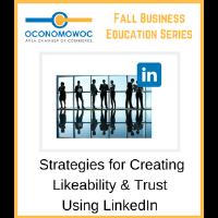 Strategies for Creating Likeability & Trust Using LinkedIn