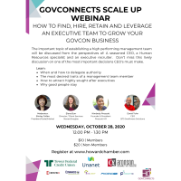 GovConnects Scale Up WEBINAR: How to Find, Hire, Retain and Leverage an Executive Team to Grow your GovCon Business