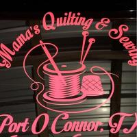 Mama's Quilting & Sewing - Port O'Connor