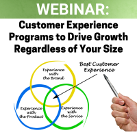Webinar: Customer Experience Programs to Drive Growth Regardless of Your Size