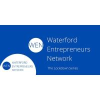 Waterford Entrepreneurs Network is calling on businesses of Waterford to make the most of lockdown 3